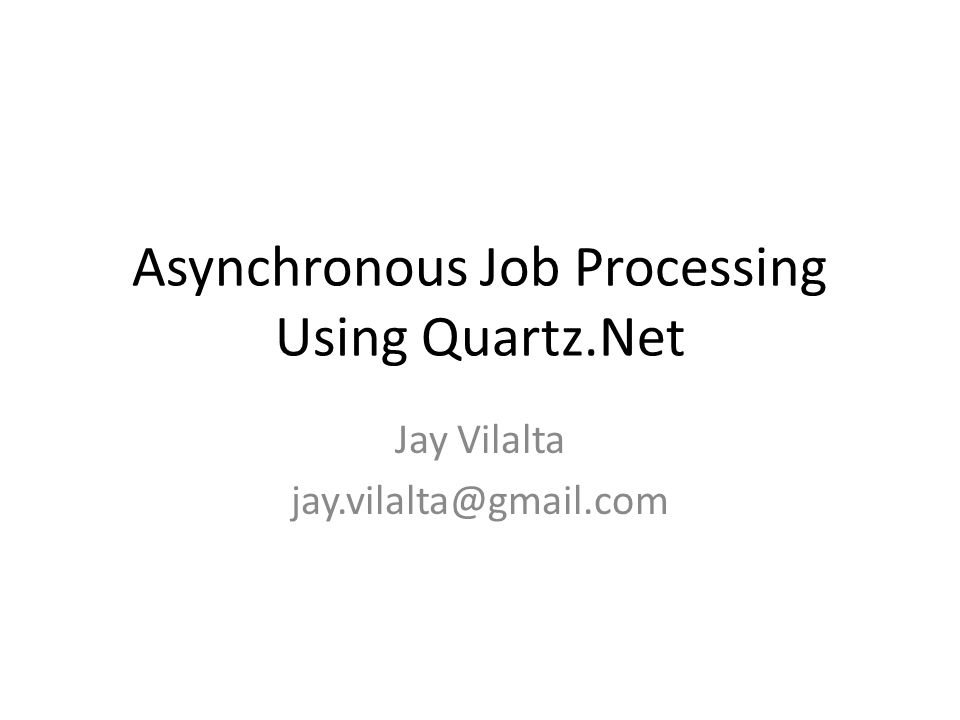 Asynchronous Job Processing Using Quartz.Net