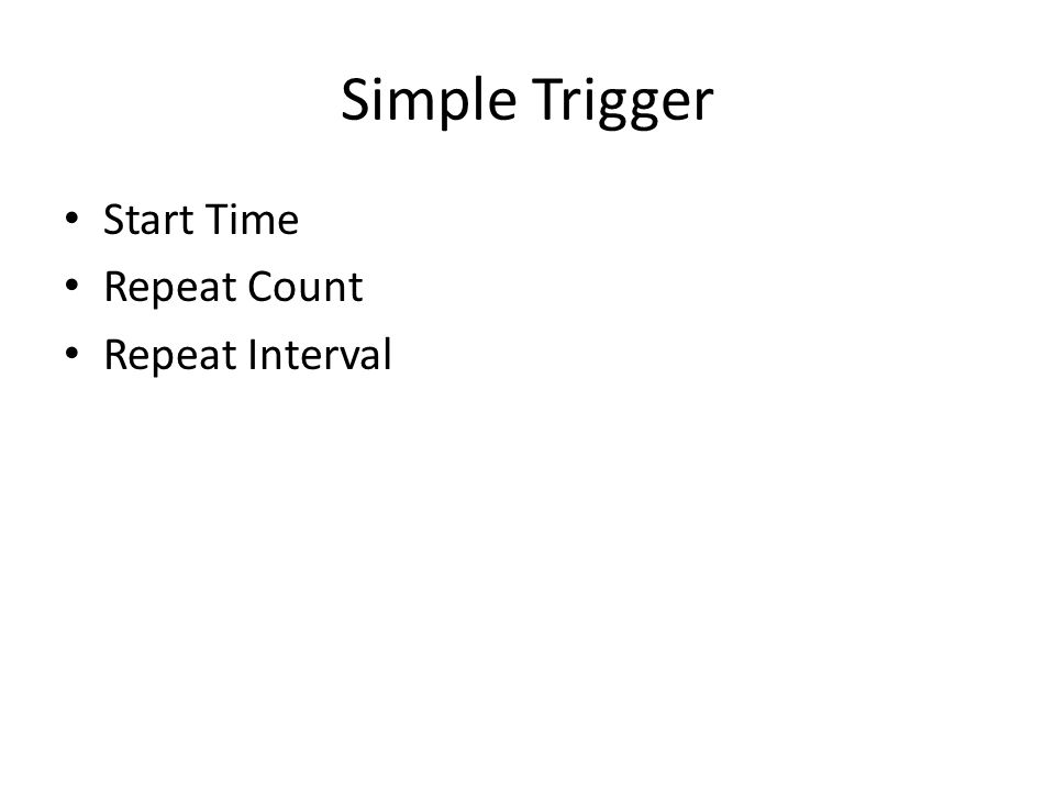 Simple Trigger Start Time Repeat Count Repeat Interval