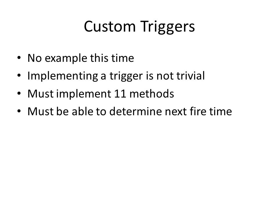 Custom Triggers No example this time