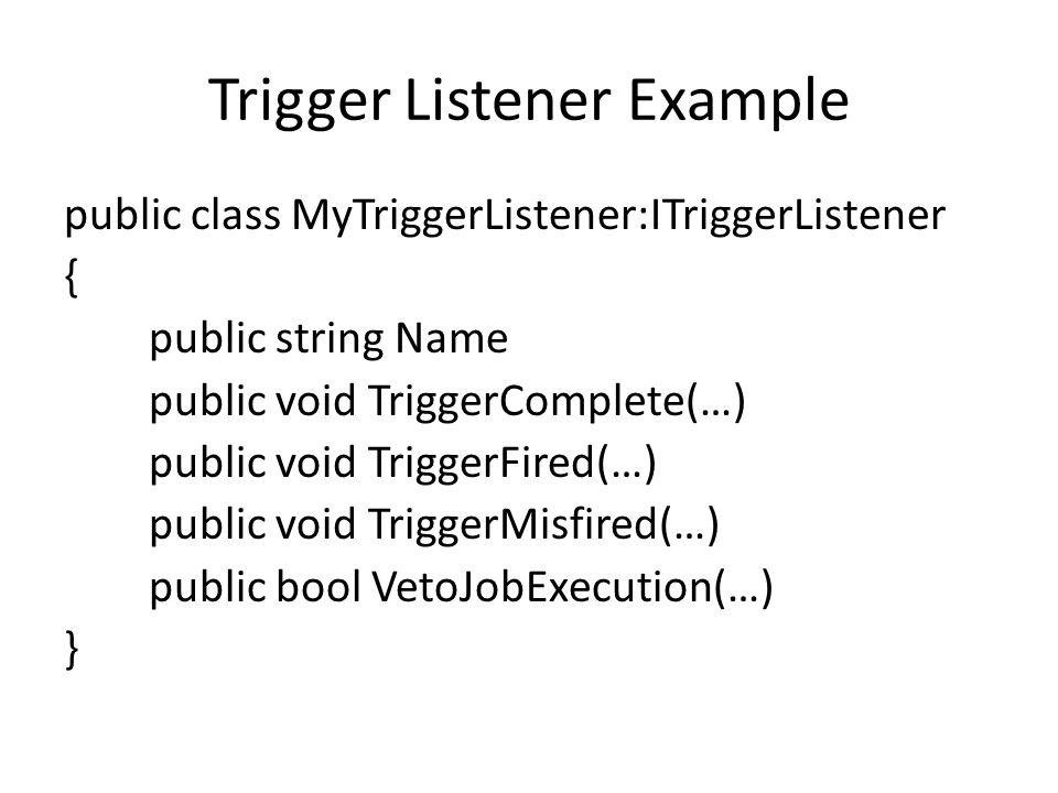 Trigger Listener Example