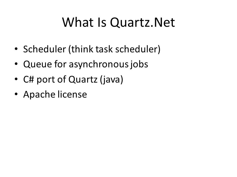 What Is Quartz.Net Scheduler (think task scheduler)