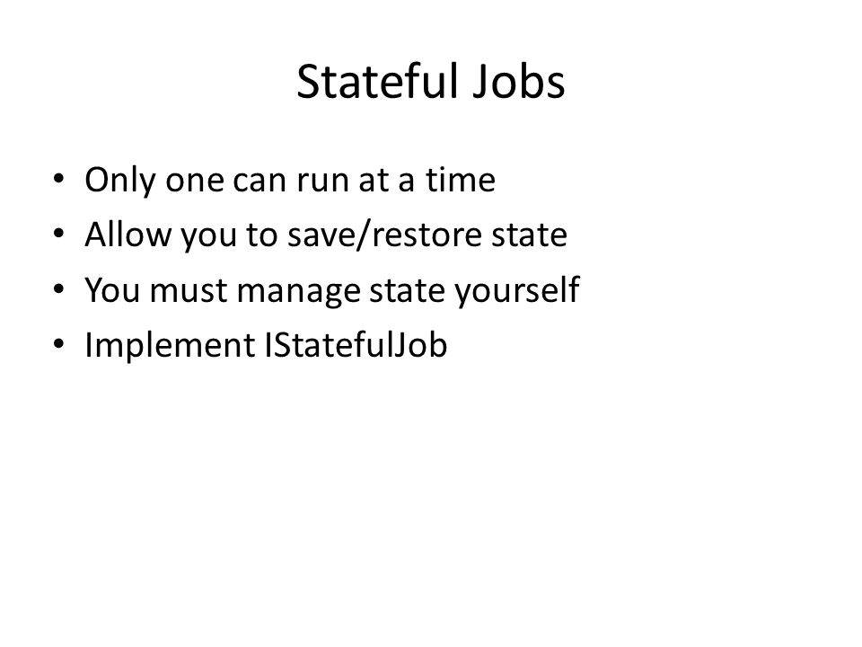Stateful Jobs Only one can run at a time