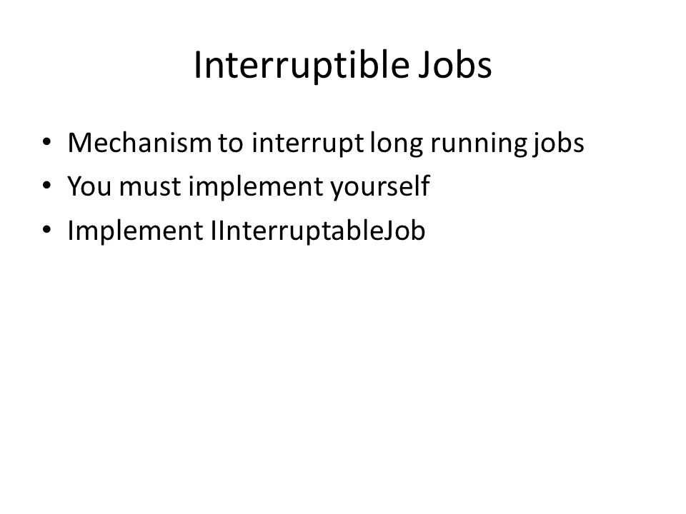 Interruptible Jobs Mechanism to interrupt long running jobs