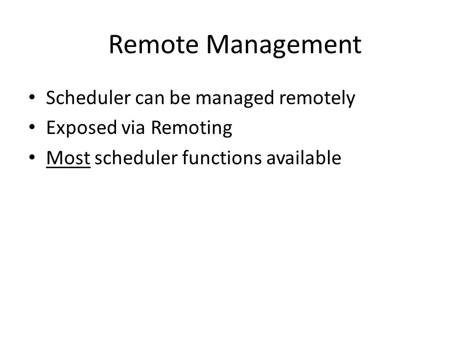 Remote Management Scheduler can be managed remotely