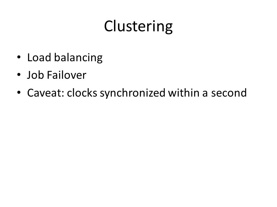 Clustering Load balancing Job Failover