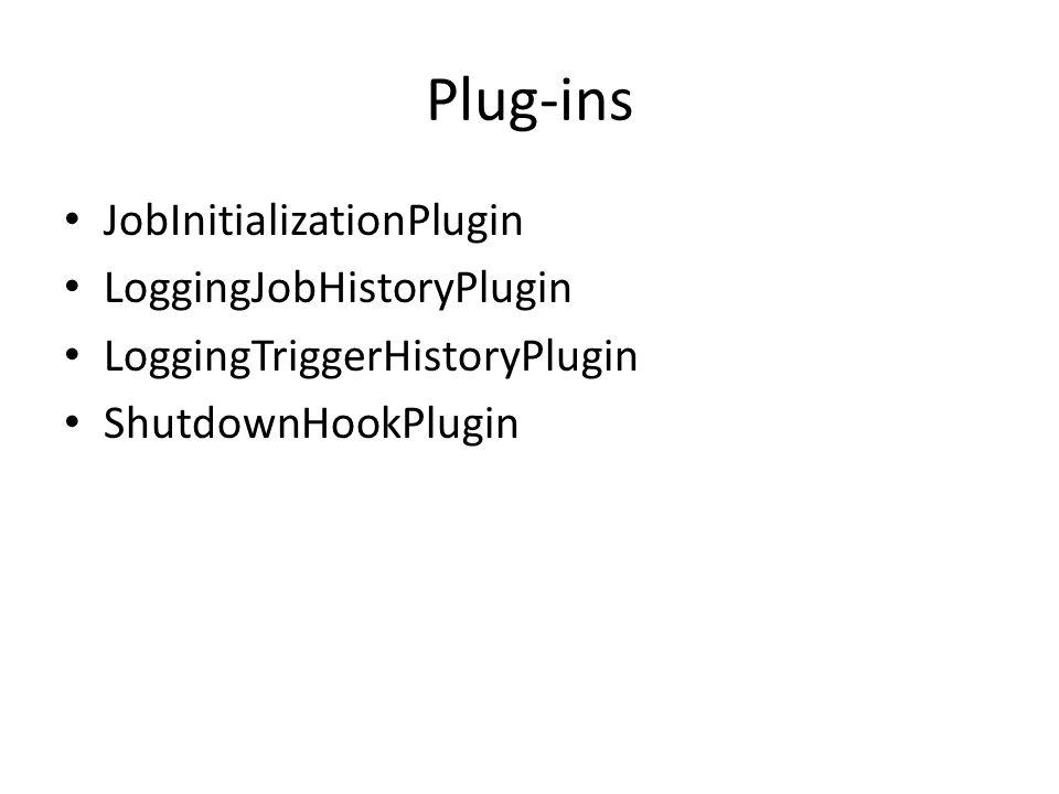 Plug-ins JobInitializationPlugin LoggingJobHistoryPlugin