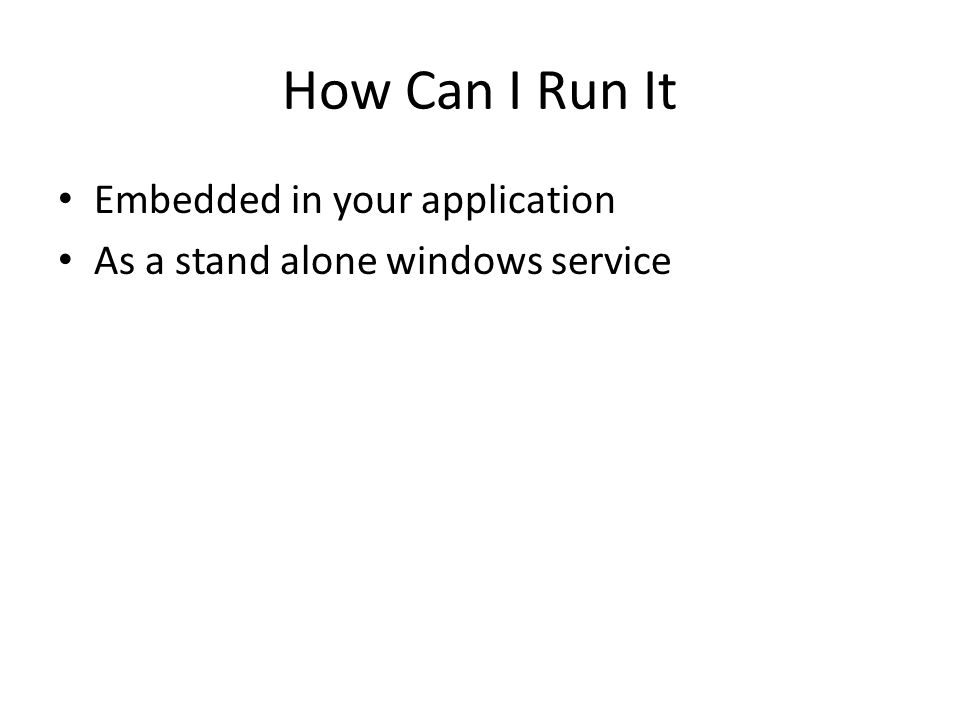 How Can I Run It Embedded in your application