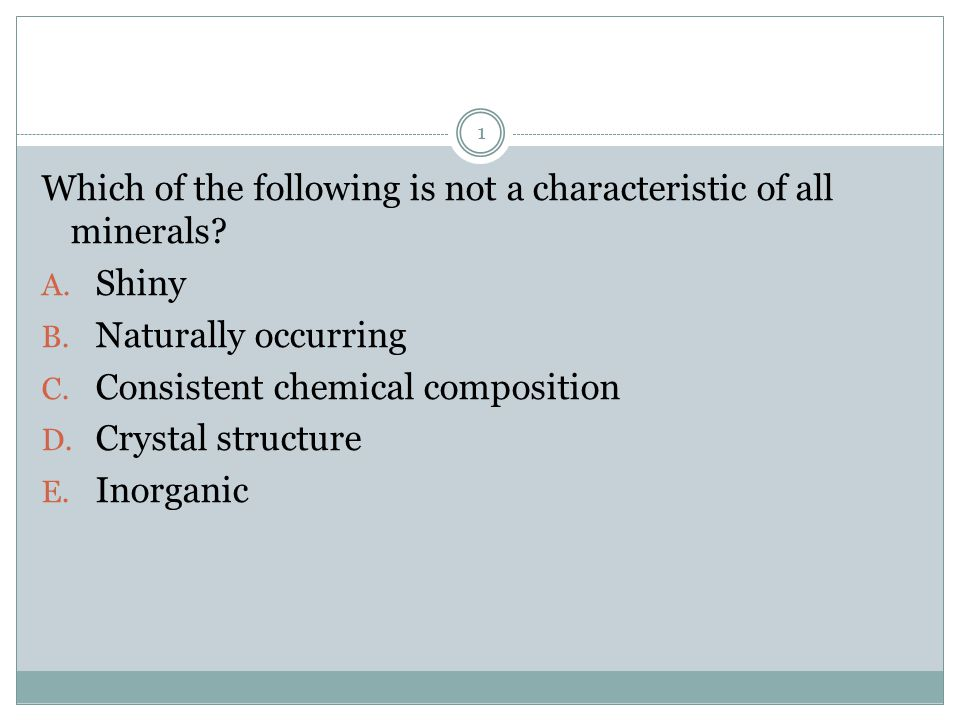 Which of the following is not a characteristic of all minerals