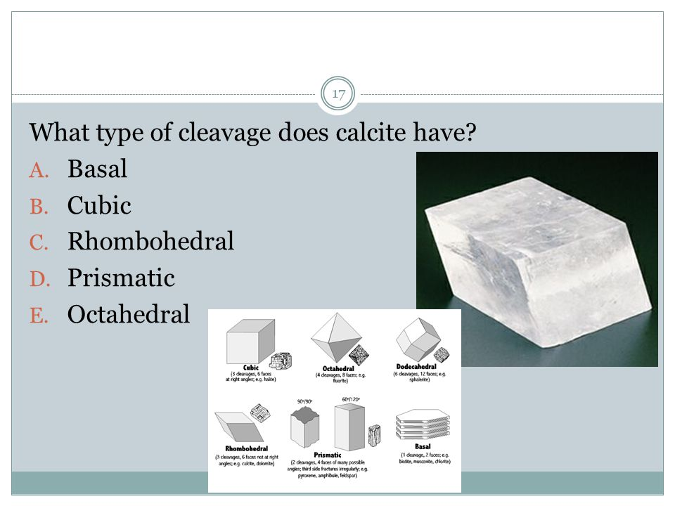 What type of cleavage does calcite have
