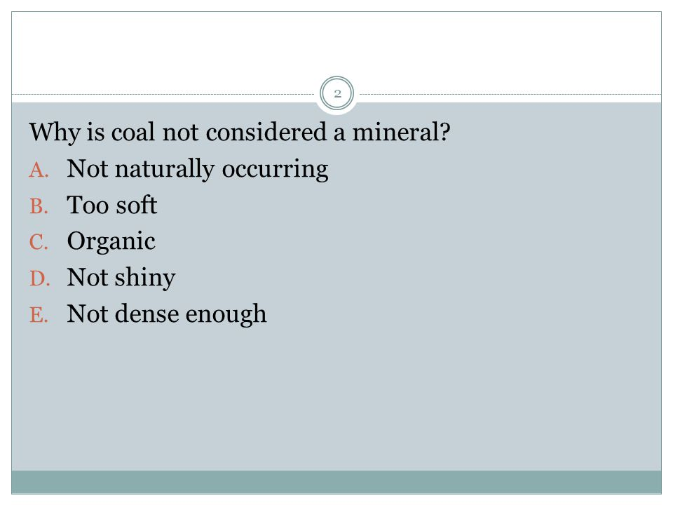 Why is coal not considered a mineral