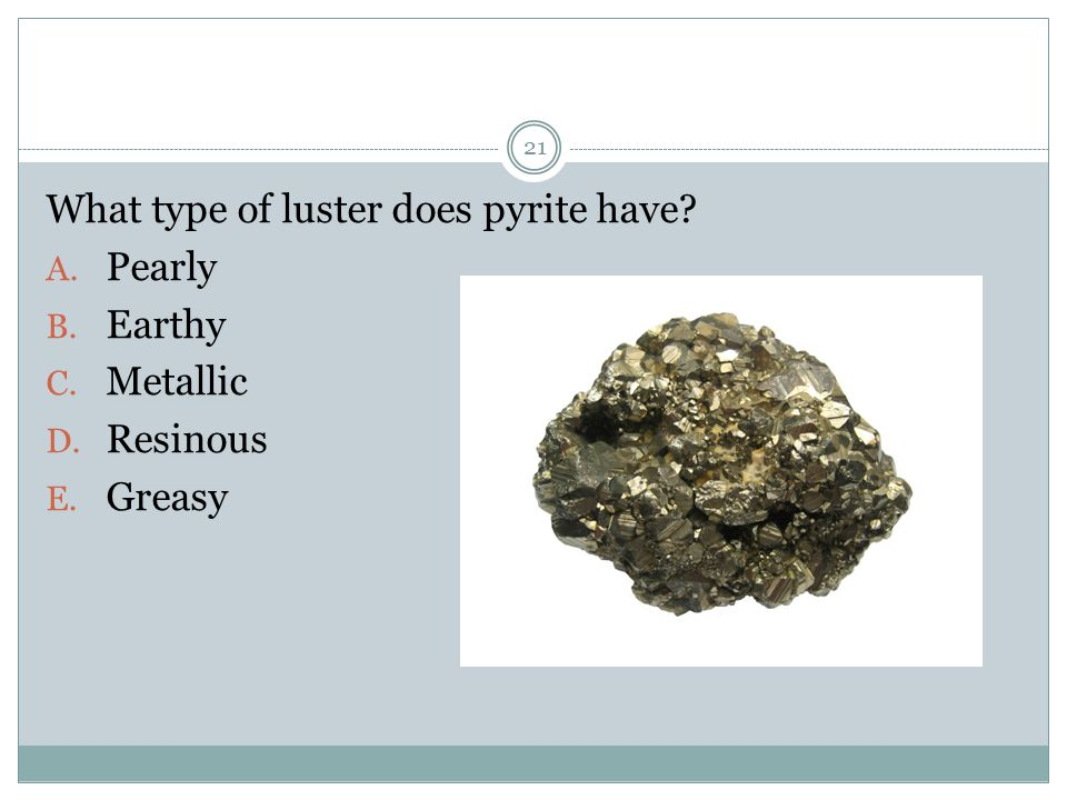 What type of luster does pyrite have
