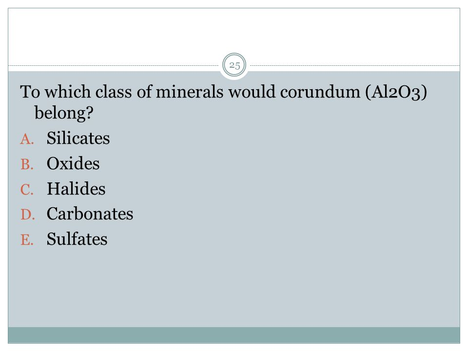 To which class of minerals would corundum (Al2O3) belong