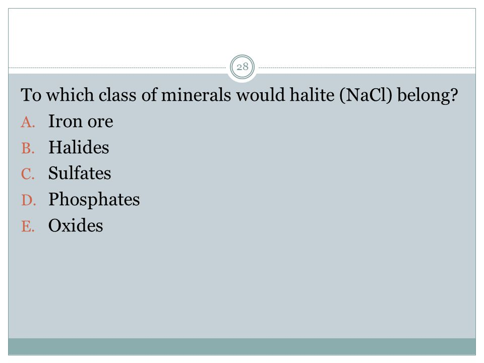 To which class of minerals would halite (NaCl) belong