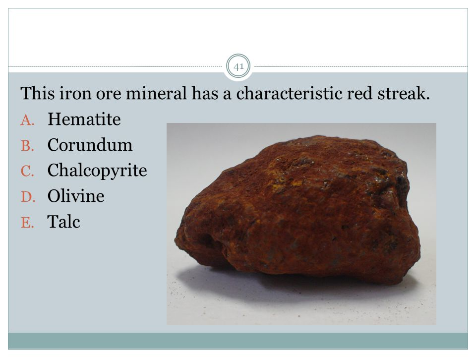 This iron ore mineral has a characteristic red streak.