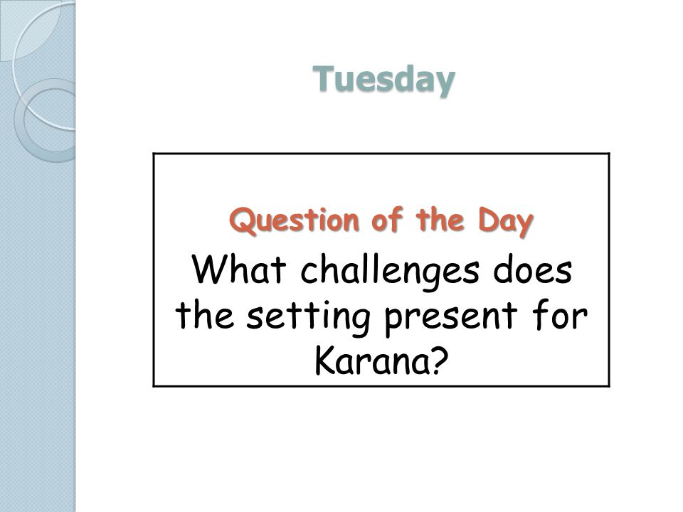 What challenges does the setting present for Karana