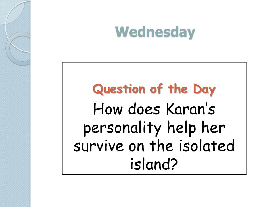 How does Karan's personality help her survive on the isolated island
