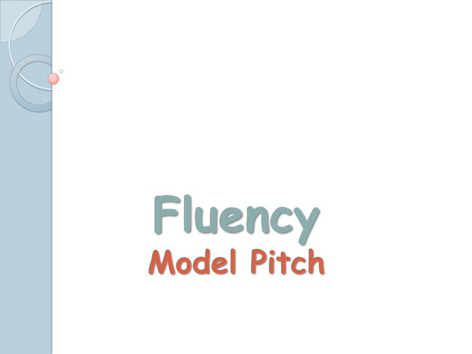 Fluency Model Pitch