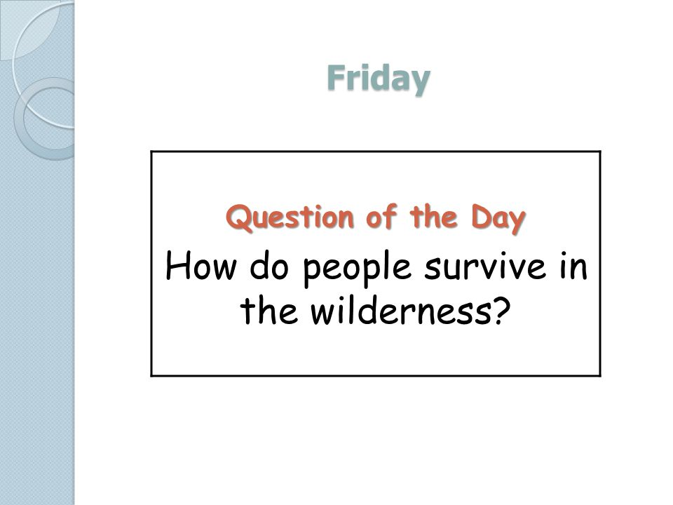 How do people survive in the wilderness