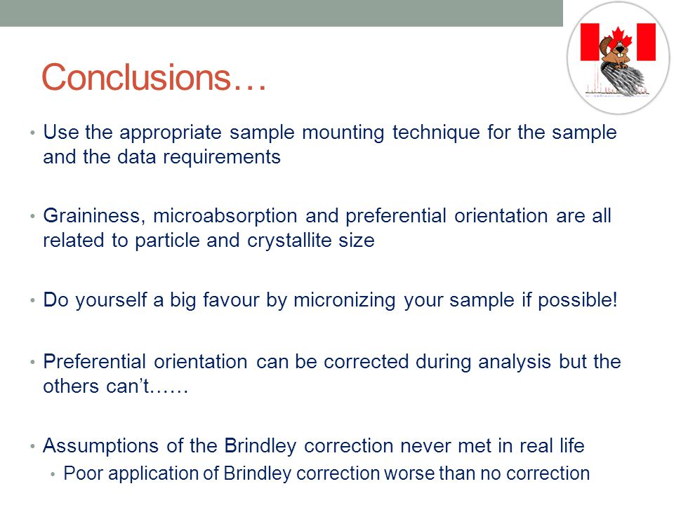 Conclusions… Use the appropriate sample mounting technique for the sample and the data requirements.