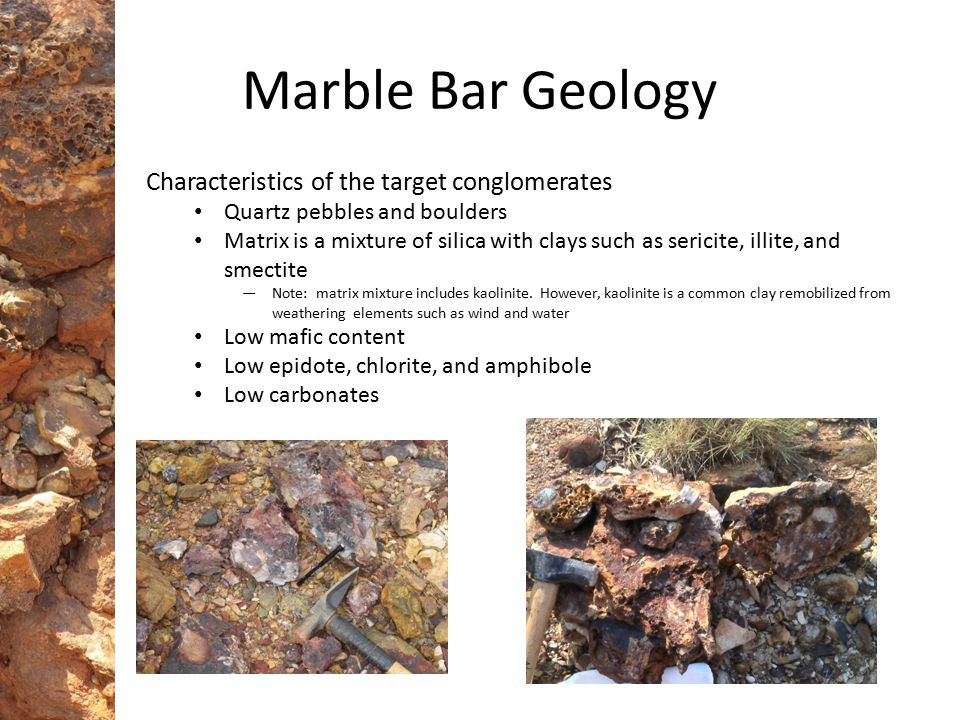 Marble Bar Geology Characteristics of the target conglomerates