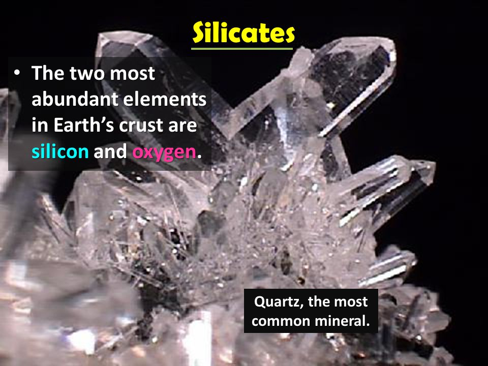 Quartz, the most common mineral.