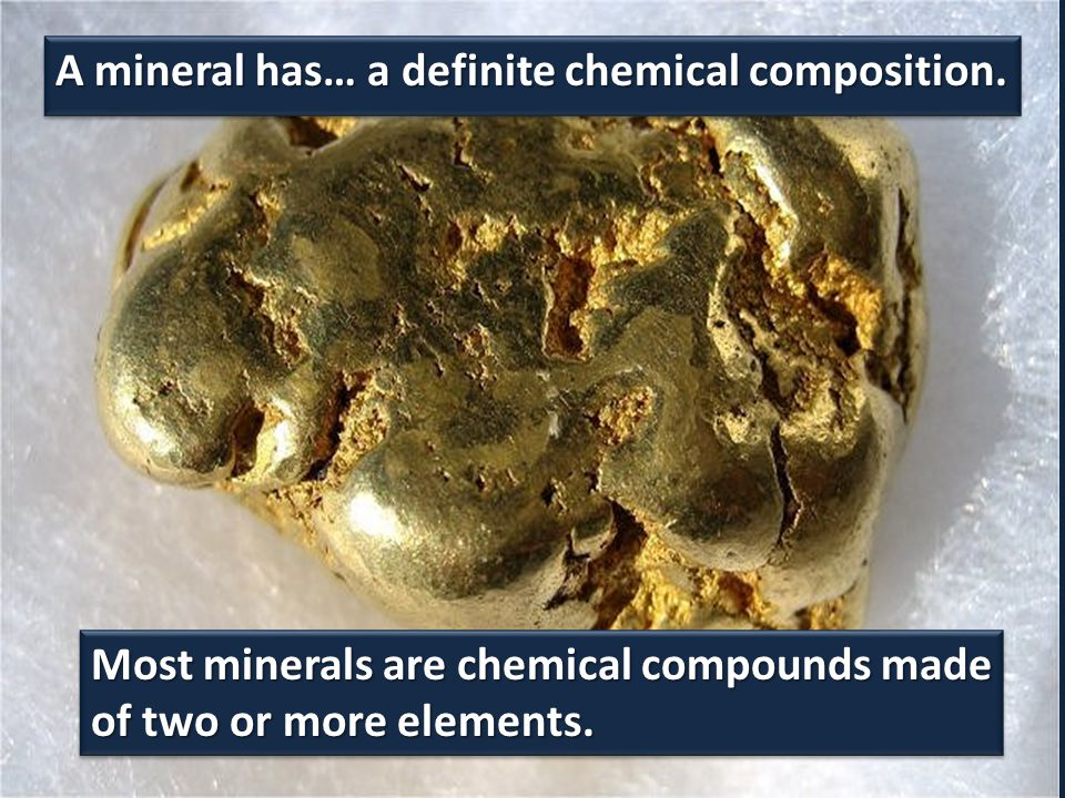 A mineral has… a definite chemical composition.