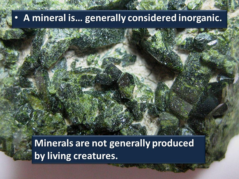 A mineral is… generally considered inorganic.
