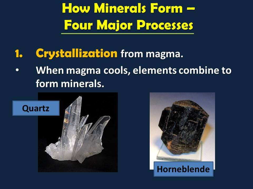 How Minerals Form – Four Major Processes