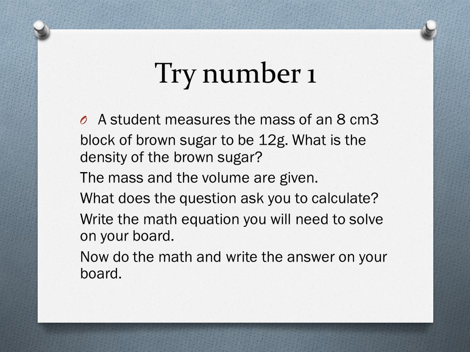 Try number 1 A student measures the mass of an 8 cm3