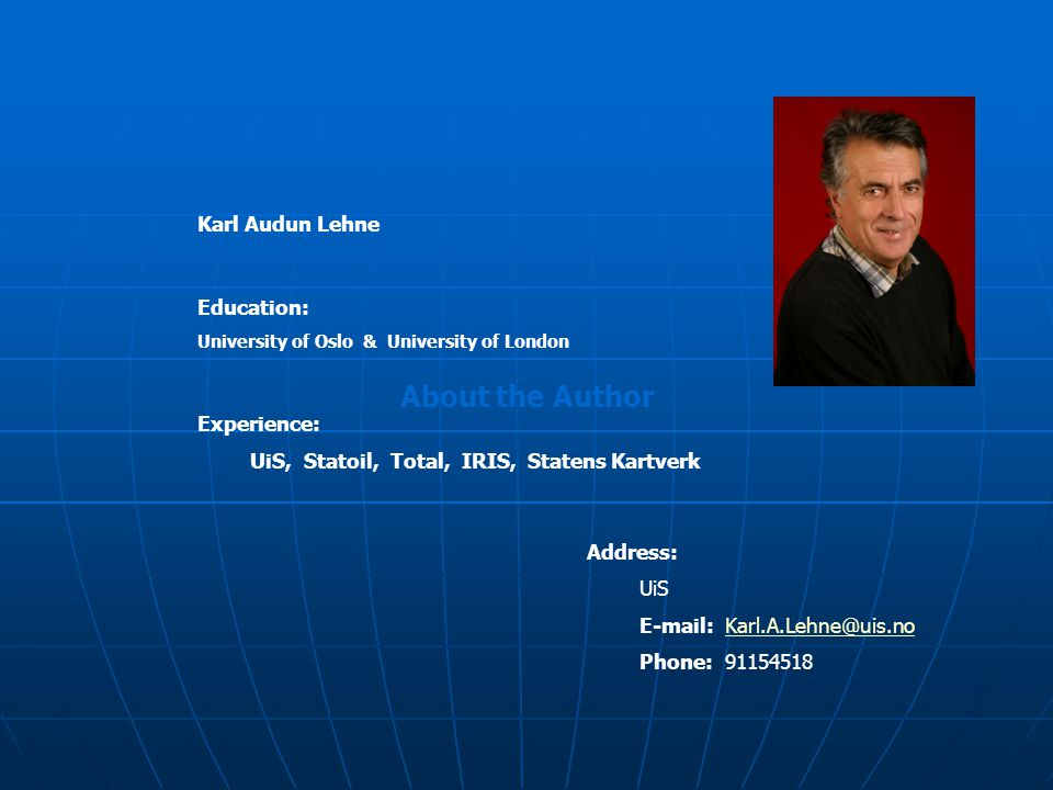 About the Author Karl Audun Lehne Education: Experience: