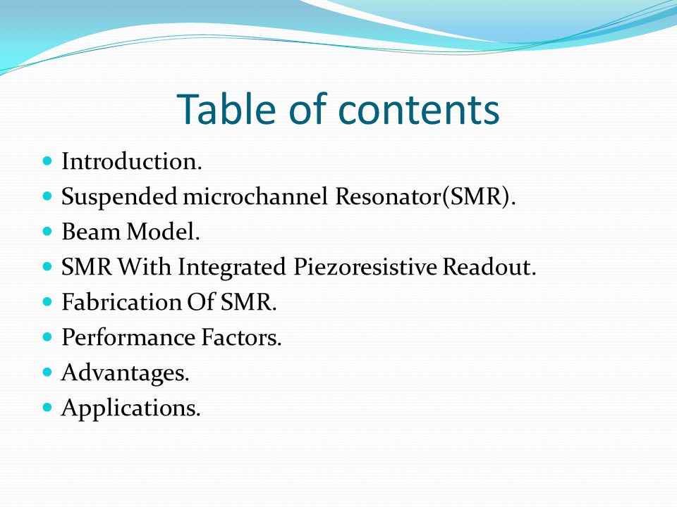 Table of contents Introduction. Suspended microchannel Resonator(SMR).