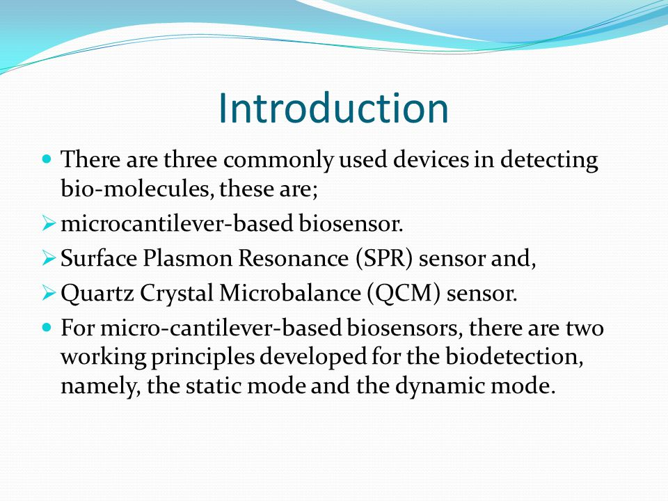 Introduction There are three commonly used devices in detecting bio-molecules, these are; microcantilever-based biosensor.