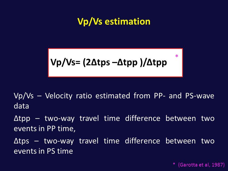 Vp/Vs= (2Δtps –Δtpp )/Δtpp