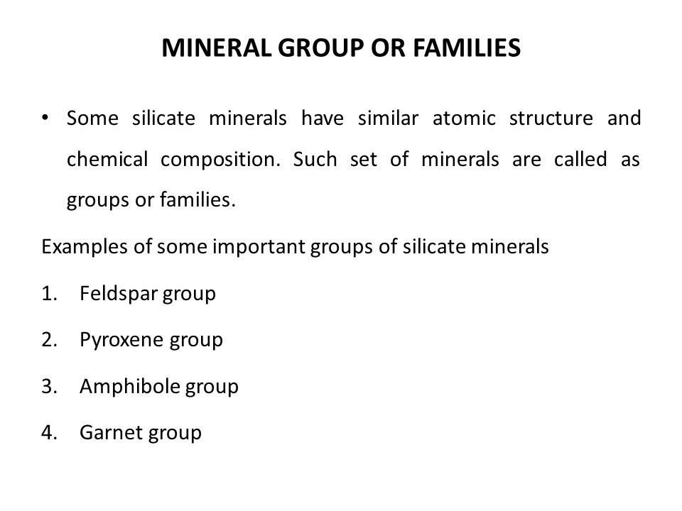 MINERAL GROUP OR FAMILIES