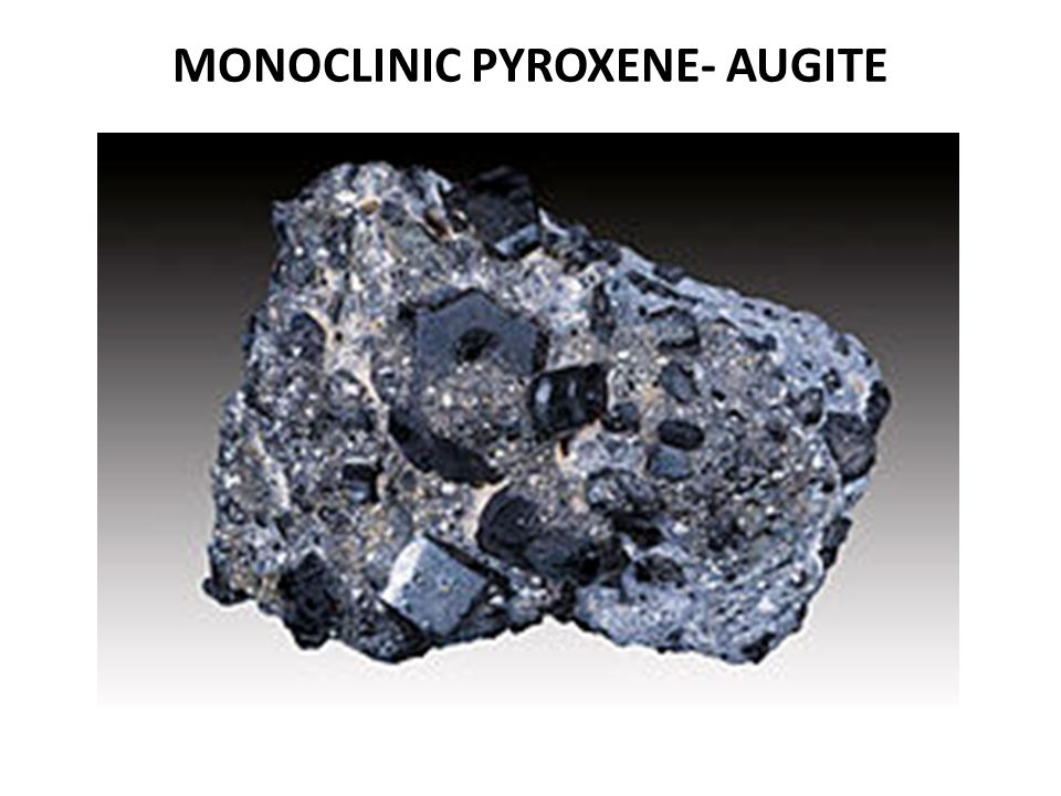 Monoclinic pyroxene- AUGITE