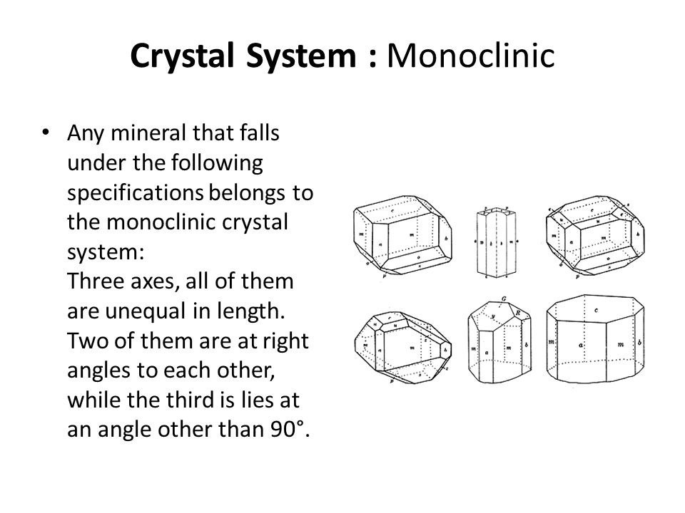 Crystal System : Monoclinic