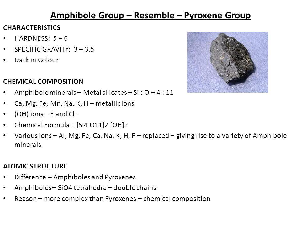 Amphibole Group – Resemble – Pyroxene Group