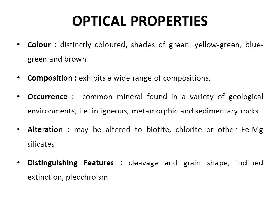 OPTICAL PROPERTIES Colour : distinctly coloured, shades of green, yellow-green, blue- green and brown.