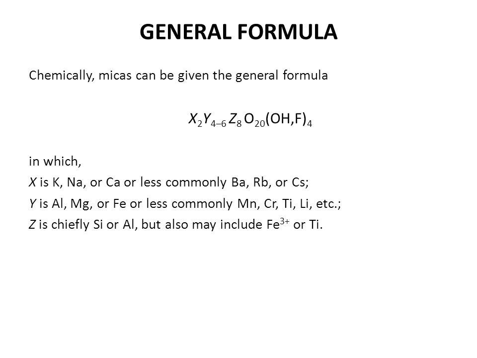 GENERAL FORMULA X2Y4–6 Z8 O20(OH,F)4
