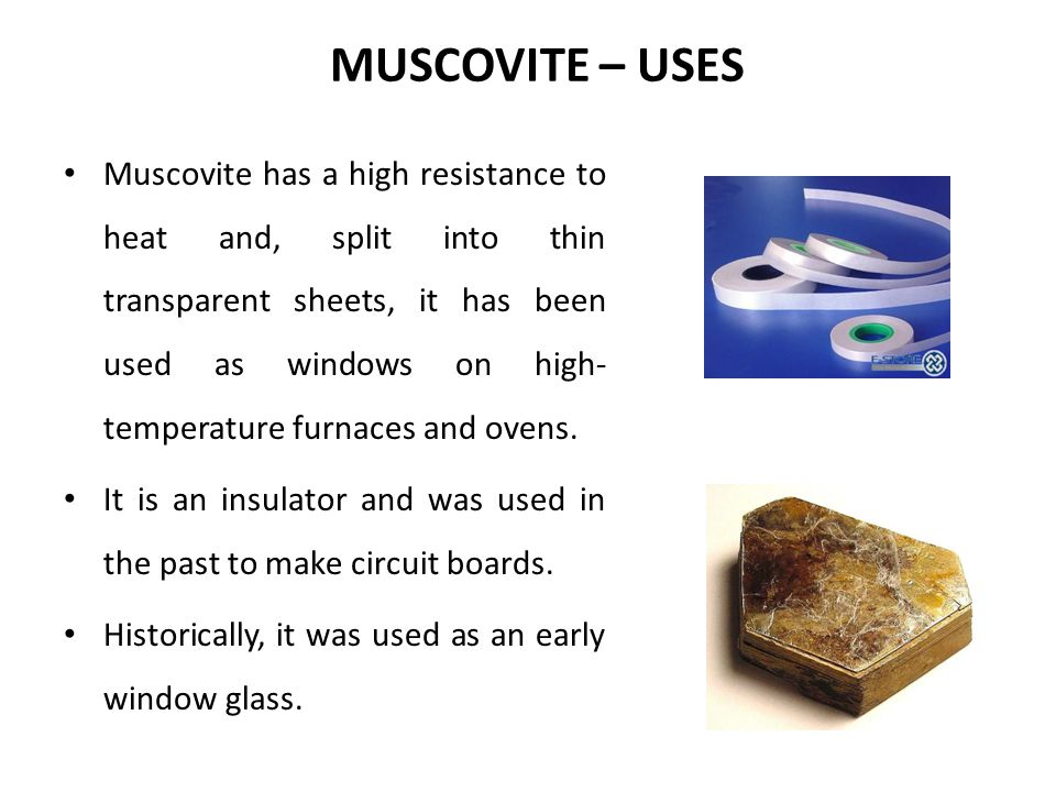 MUSCOVITE – USES