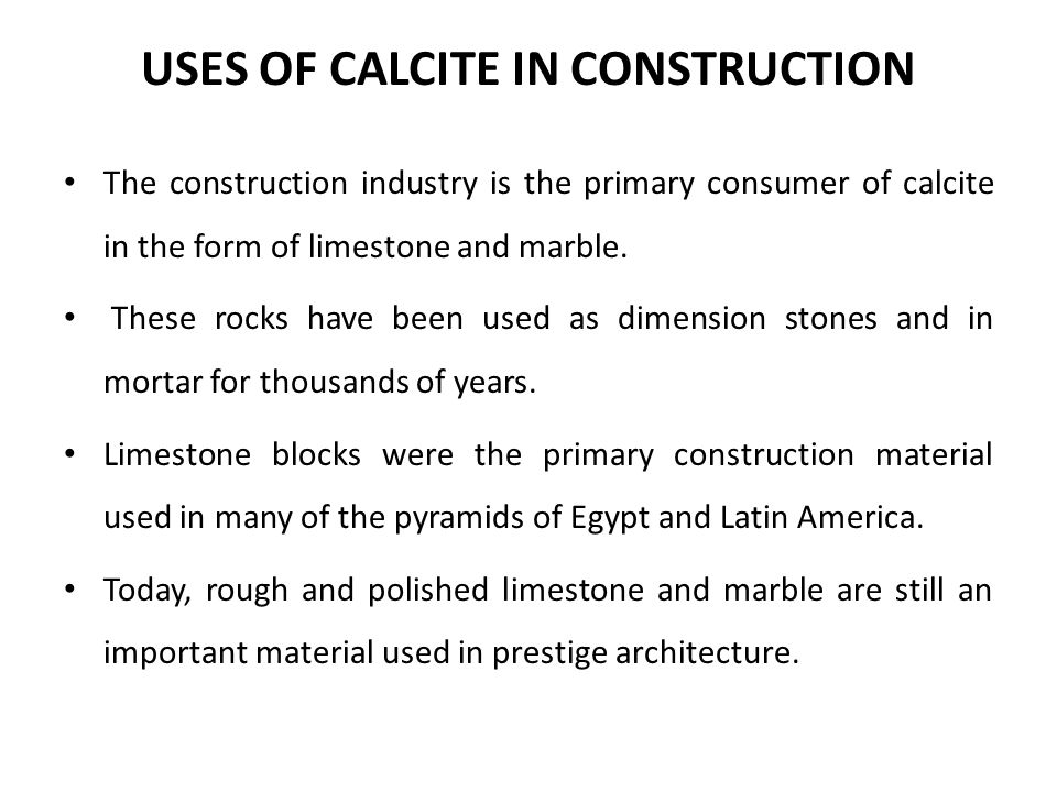 USES OF CALCITE IN CONSTRUCTION