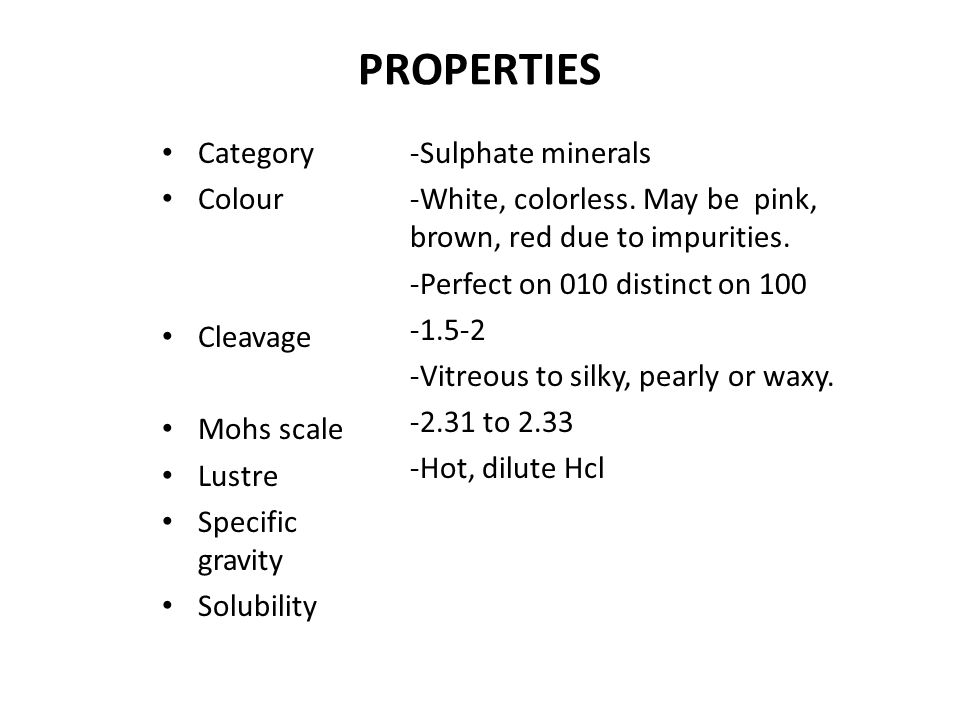 PROPERTIES Category Colour Cleavage Mohs scale Lustre Specific gravity