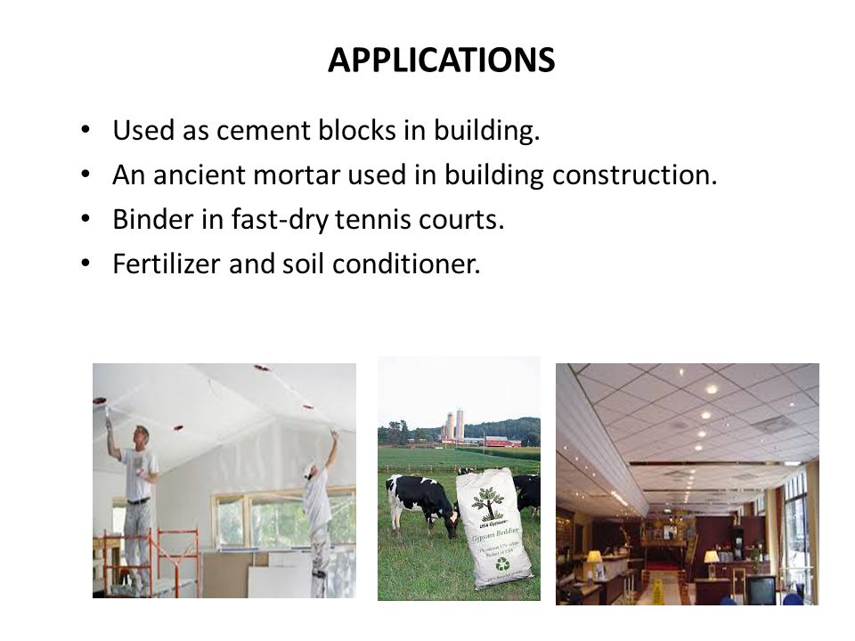 APPLICATIONS Used as cement blocks in building.