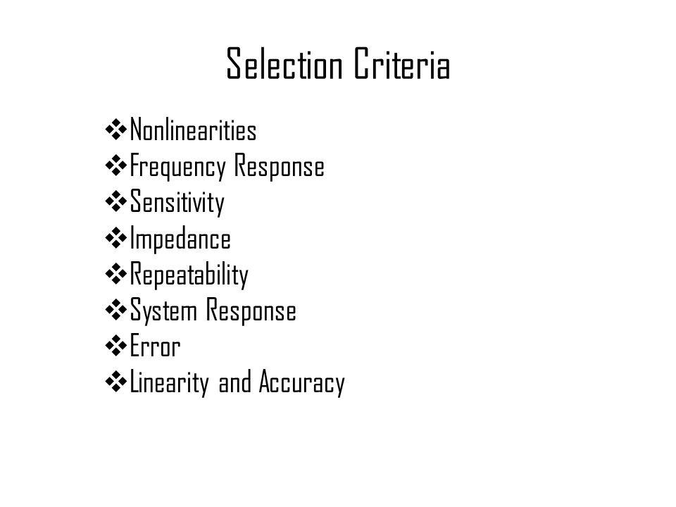 Selection Criteria Nonlinearities Frequency Response Sensitivity