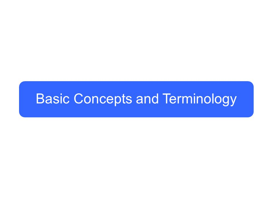 Basic Concepts and Terminology