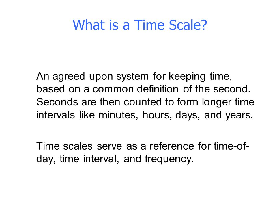 What is a Time Scale