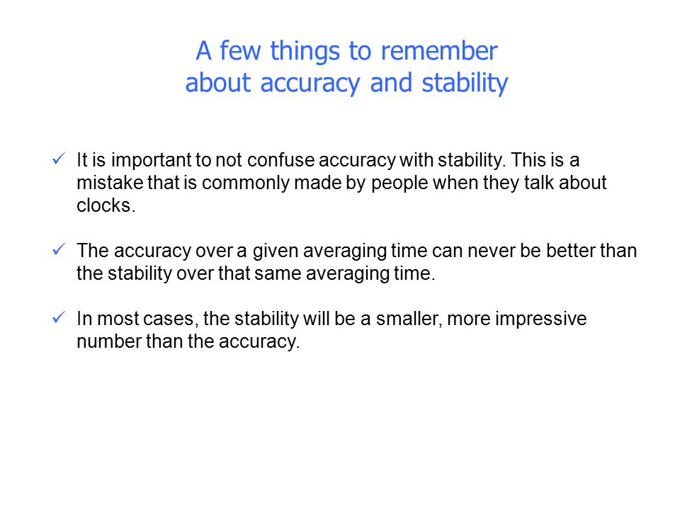 A few things to remember about accuracy and stability