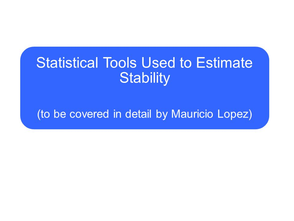 Statistical Tools Used to Estimate Stability
