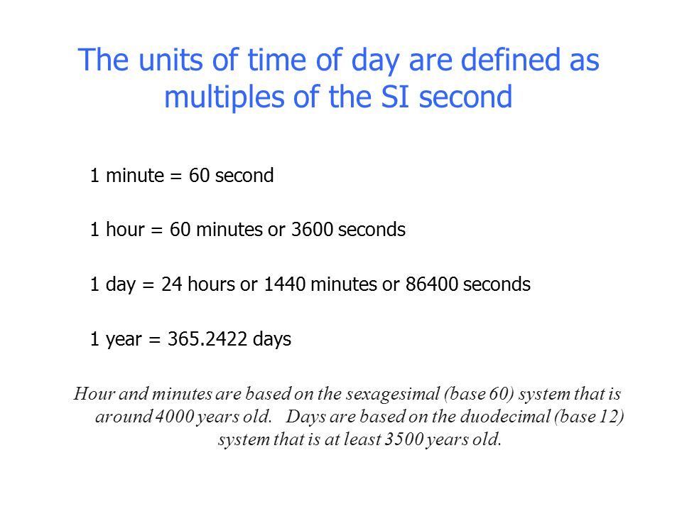 The units of time of day are defined as multiples of the SI second