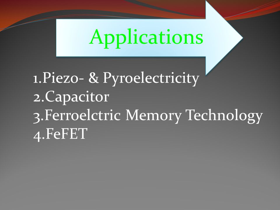 Applications 1.Piezo- & Pyroelectricity 2.Capacitor